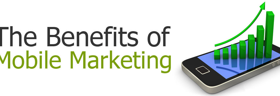 benefits of mobile marketing